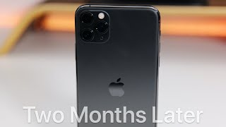 iPhone 11 Pro Max - 2 Months Later