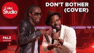 download lagu Falz, Don't Bother Cover - Coke Studio Africa gratis
