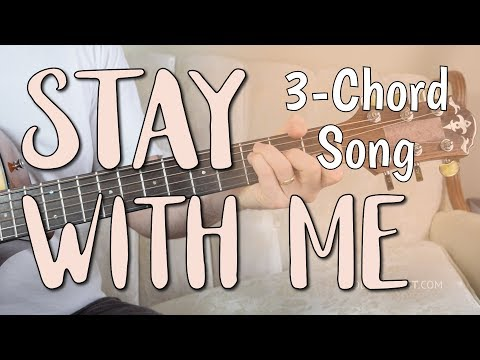 Stay With Me Easy Guitar Lesson Only 3 Chords Sam Smith