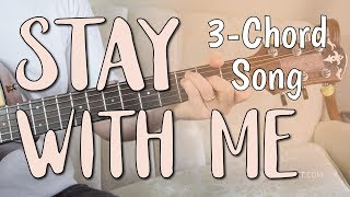 'Stay With Me' Easy Guitar Lesson - ONLY 3 Chords! | Sam Smith - Chords & Strumming