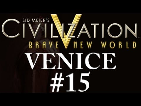 Civilization 5: A Brave New World - Venice - Part 15