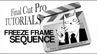Final Cut Pro X - FREEZE FRAME SEQUENCE