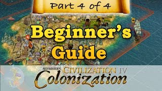 Civilization IV: Colonization - BEGINNERS GUIDE - Part 4 - Revolution & Victory