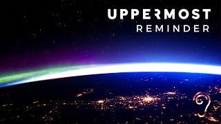 Uppermost - Reminder
