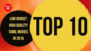 Top 10 Low Budget Tamil Movies in 2016