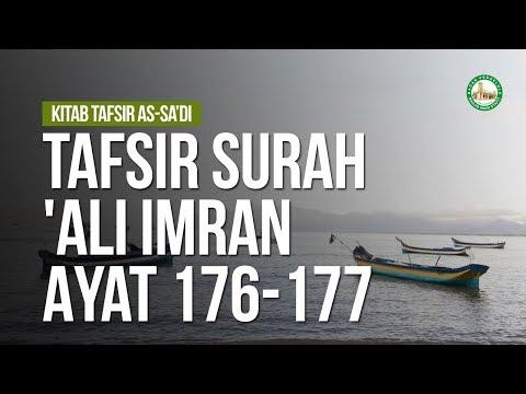 Tafsir Surah 'Ali Imran Ayat 176-177  - Ustadz Ahmad Zainuddin Al-Banjary