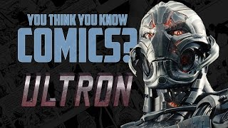 Ultron - You Think You Know Comics?