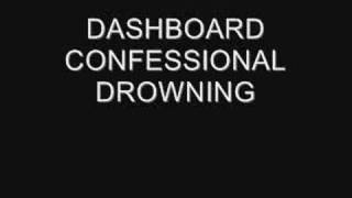 Dashboard Confessional - Drowning
