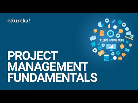 Project Management Fundamentals | Project Management Simplified | PMP Training Videos | Edureka