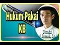 Hukum Mengikuti KB (keluarga berencana) - Ustadz Abdul Somad, Lc.MA terbaru
