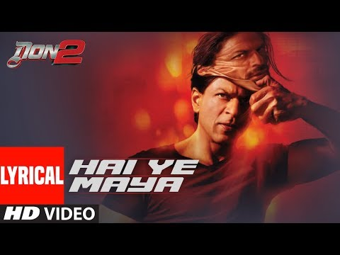 Hai Ye Maya Lyrical Video | Don 2 |  Sharukh Khan, Priyanka Chopra