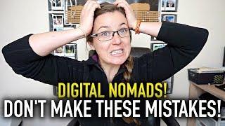 The BIGGEST MISTAKES Digital Nomads Make!!!