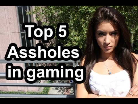 Top 5 - Assholes in gaming