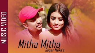Mitha Mitha   New Nepali Modern Pop Song 2017/2074   Sagar Maka & Biju Limbu