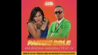 PANCHI BOLE - ANURADHA HANSRAJ FT. G.I