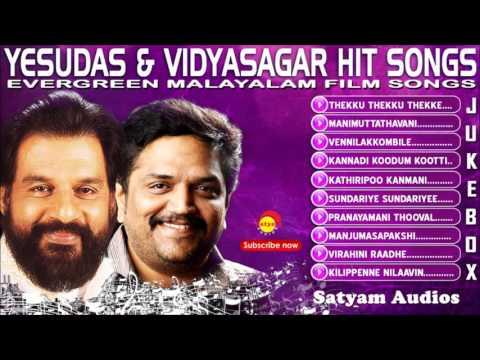 Yesudas & Vidyasagar Hit Songs   Audio Jukebox   Evergreen Malayalam Film Hits