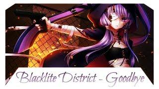 Nightcore - Goodbye [Blacklite District]