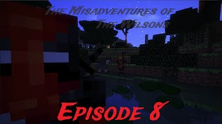 "Misadventures of The Wilsons: Episode 8 - ""The Hyrdas! "" (Minecraft Roleplay)"