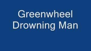 Watch Greenwheel Drowning Man video
