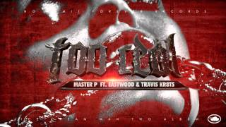Master P Video - TOO REAL - MASTER P ft EASTWOOD and Travis Kr8ts