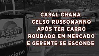 Casal chama Celso Russomanno após ter carro roubado em mercado e gerente se esconde