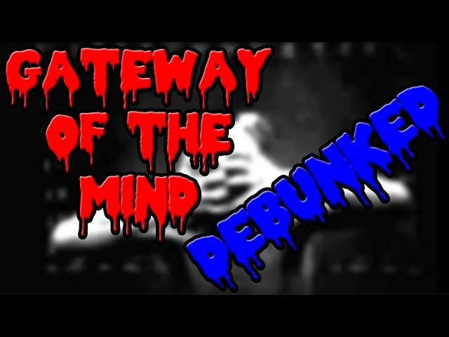 Gateway of the Mind Debunked