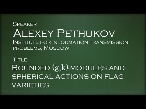 Alexey pethukov bounded g k modules and spherical actions on flag