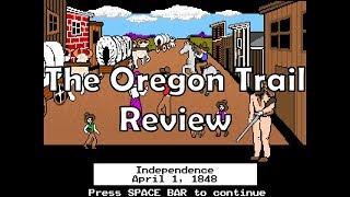 The Oregon Trail Review