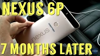 Nexus 6p 7 months later