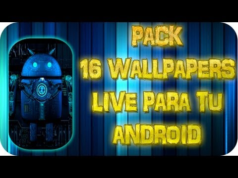 Pack de Fondos Live (16 Wallpapers Animados), para tu Android Smartphone