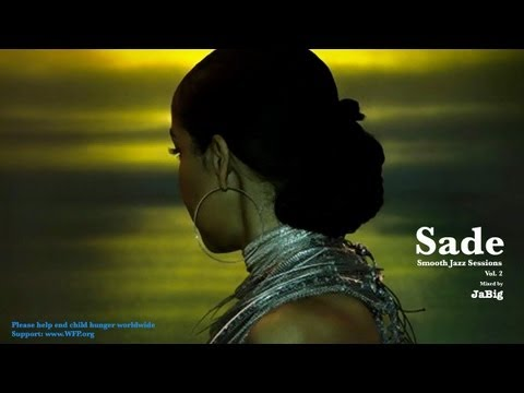 Sade Mix Playlist by JaBig - The Best, Beautiful, Relaxing  Smooth Jazz Music, Hits &amp; Songs