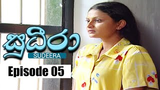 Sudeera - Episode 05 | 15 - 01 - 2020