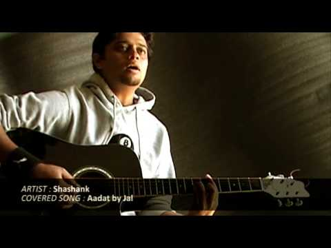 Aadat ( Atif Aslam  JAL )  cover : Acoustic Unplugged
