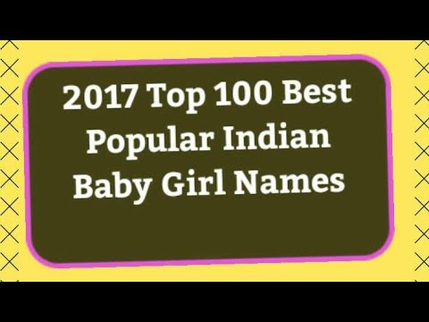 52fcdb0bf 2017 Top 100 Best Popular Indian Baby Girl Names - YouTube