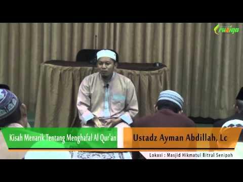Ust. Ayman Abdillah - Kisah Menarik Tentang Menghafal Al Qur'an