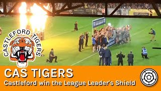 Cas Tigers | Castleford Tigers win the League Leader's Shield