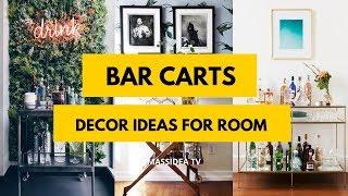 45+ Best Bar Carts Decor Ideas for Living Room & Apartments