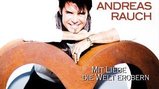 Andreas Rauch - Mit Liebe die Welt erobern