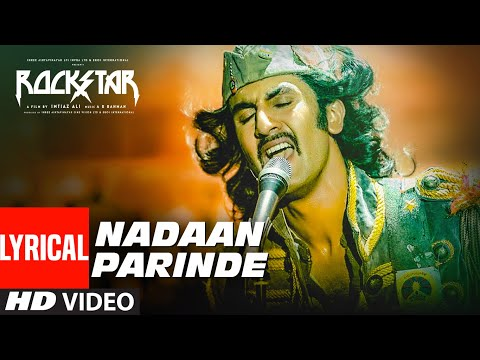 Rockstar: Nadaan Parindey Ghar Aaja (Lyrical Video Song) | Ranbir Kapoor | A.R Rahman