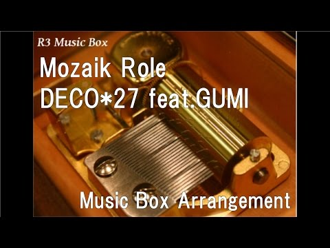 Mozaik Role/DECO*27 Feat.GUMI [Music Box]