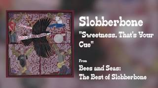 Watch Slobberbone Sweetness Thats Your Cue video