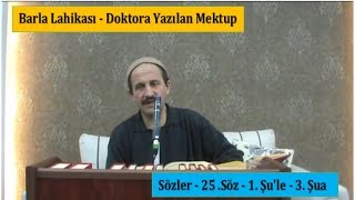 Afyonlu Said Sulak Abi - Barla Lahikası - Doktora Yazılan Mektup - 25 .Söz - 1. Şu'le - 3. Şua