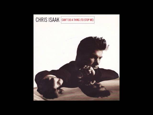 Chris Isaak - Can39t do a thing to stop me HQ