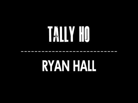 Tally Ho - Ryan Hall (Free Download)