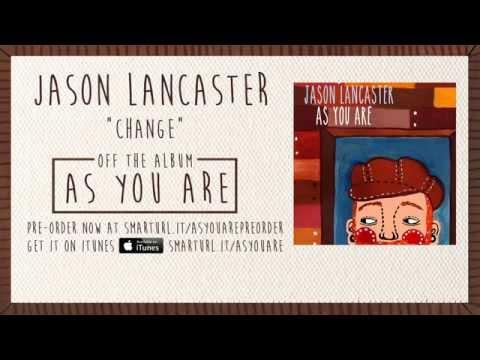 Jason Lancaster - Change