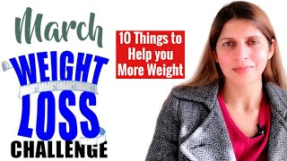 March Weight Loss Challenge | 10 Things to Help you Lose more Weight | Lose Upto 5 Kgs in One Month