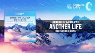 Straight Up & Lokka Vox - Another Life FULL (Ikerya Project Remix) A Tribute To Life/RNM