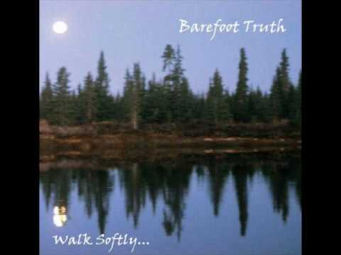 Barefoot Truth - Leaving Ourselves Behind