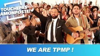 """""""WE ARE TPMP"""" , le nouvel hymne de TPMP !"""