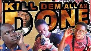 Kill Them All and Done Full Jamaican Movie 🇯🇲